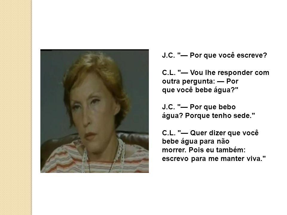 J. C. — Por que você escreve. C. L