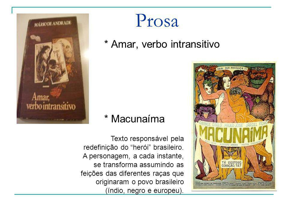Prosa * Amar, verbo intransitivo * Macunaíma