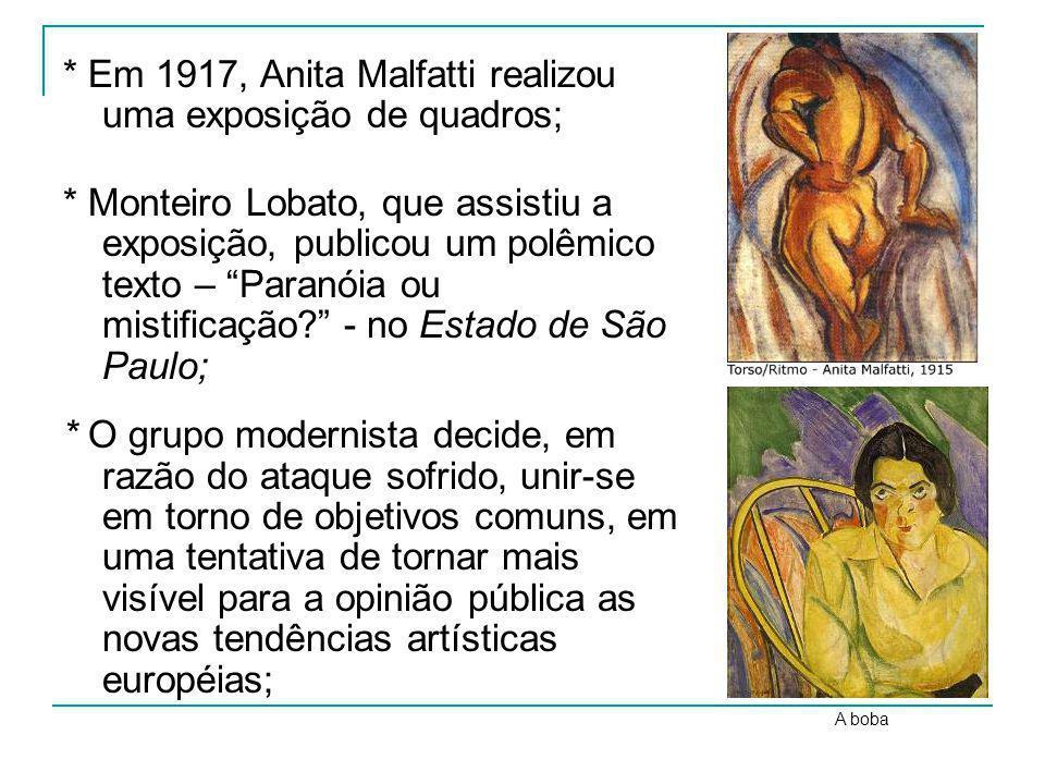 Em 1917, Anita Malfatti realizou uma exposição de quadros;