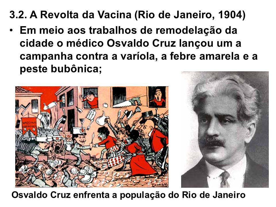 3.2. A Revolta da Vacina (Rio de Janeiro, 1904)