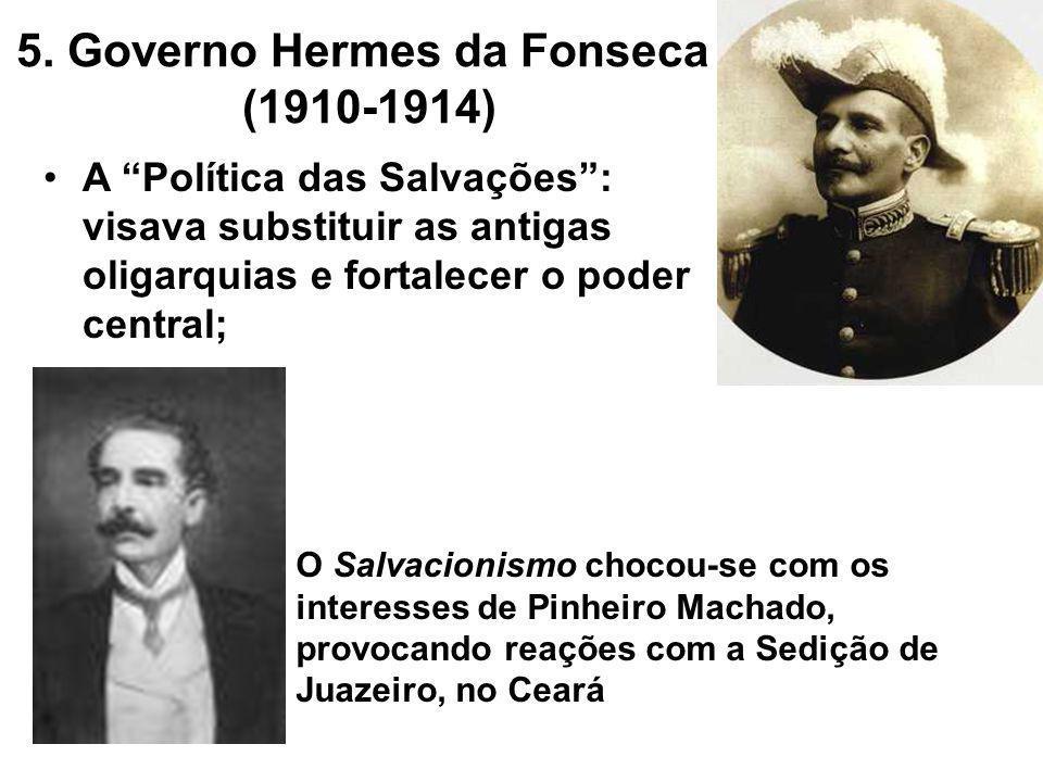 5. Governo Hermes da Fonseca (1910-1914)