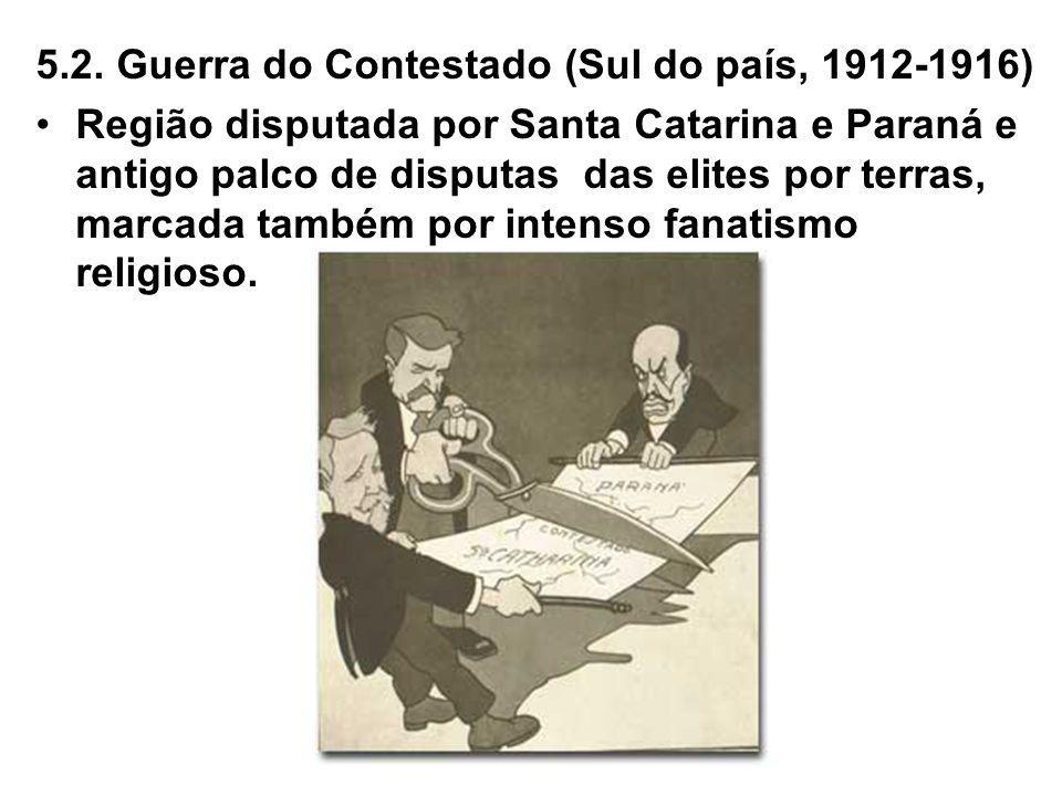 5.2. Guerra do Contestado (Sul do país, 1912-1916)