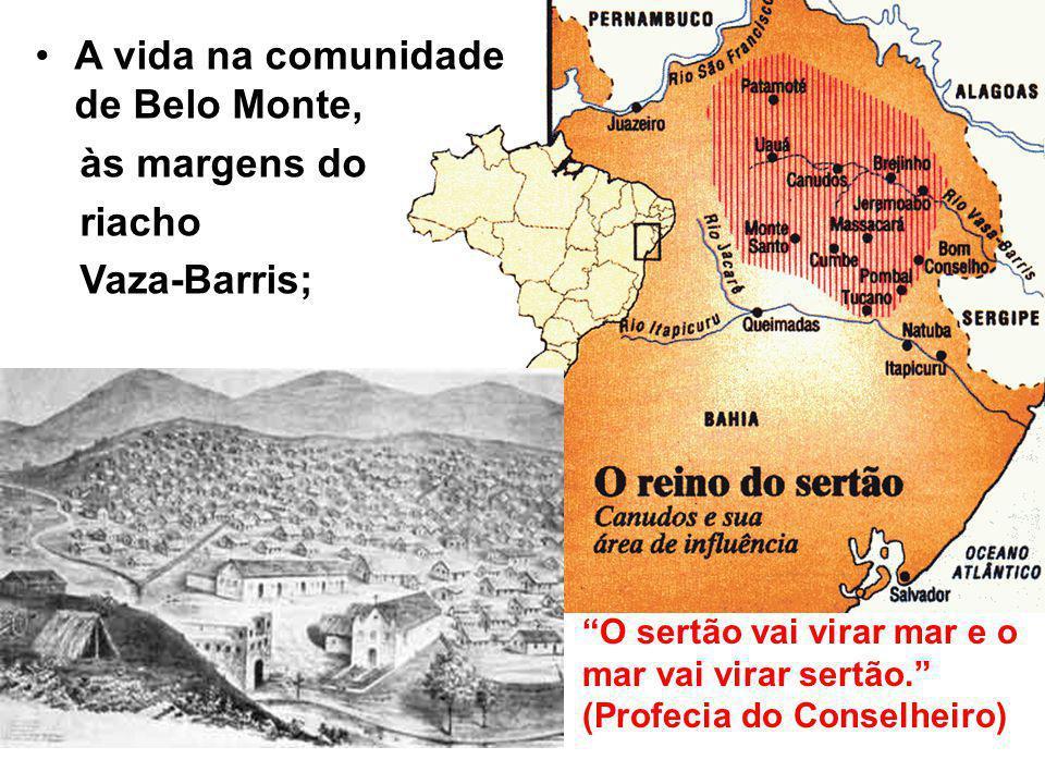 A vida na comunidade de Belo Monte, às margens do riacho Vaza-Barris;