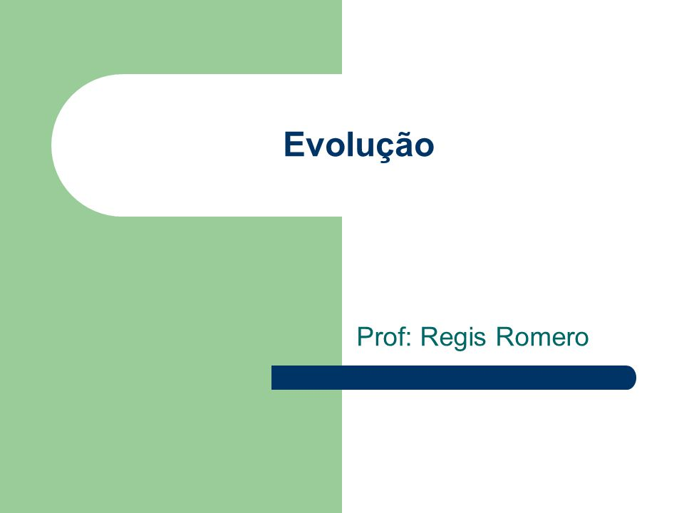 Evolução Prof: Regis Romero