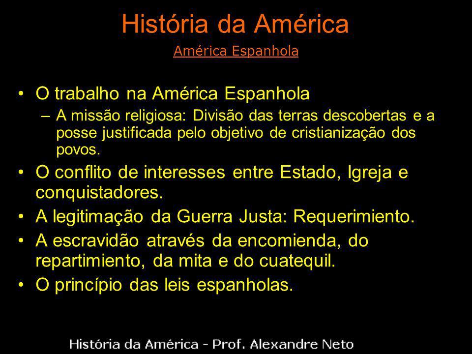 História da América O trabalho na América Espanhola