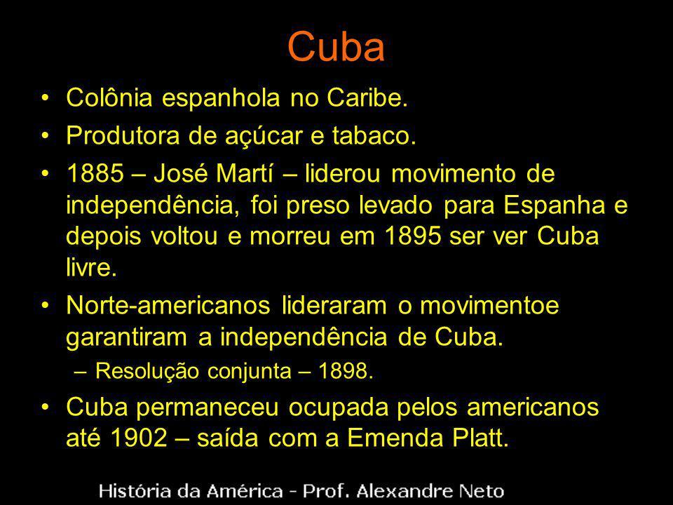Cuba Colônia espanhola no Caribe. Produtora de açúcar e tabaco.