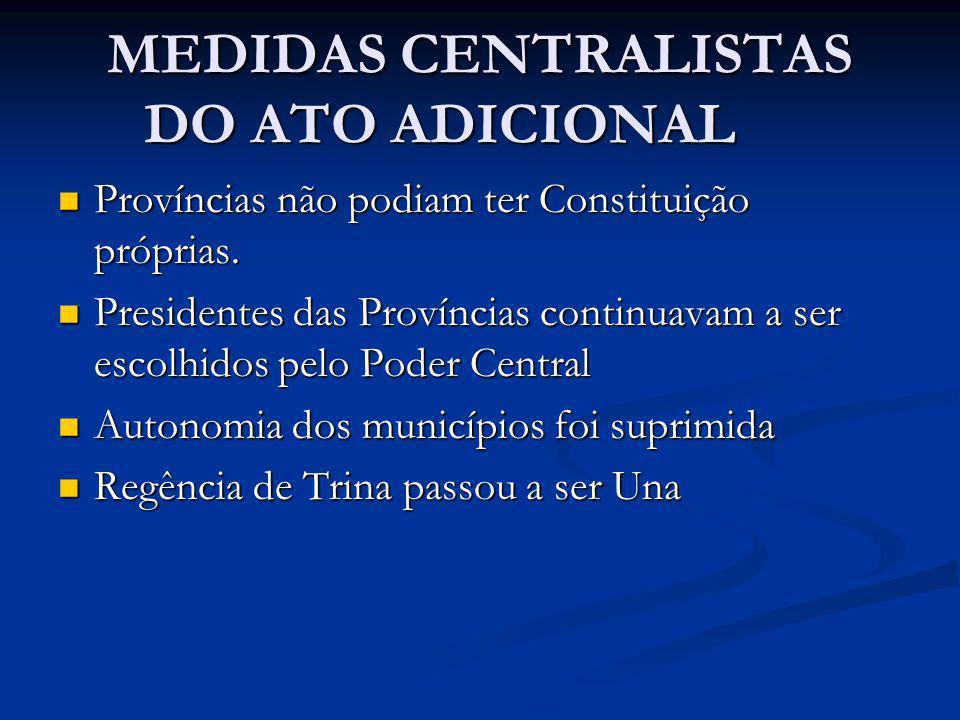 MEDIDAS CENTRALISTAS DO ATO ADICIONAL
