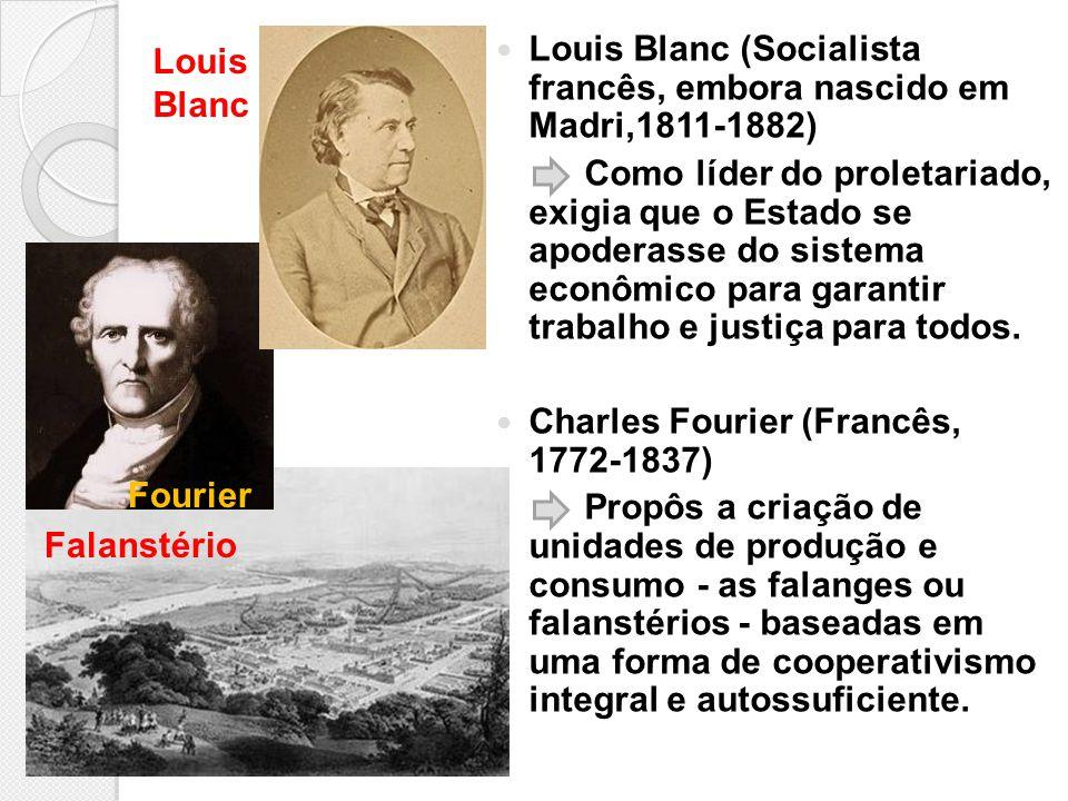 Louis Blanc (Socialista francês, embora nascido em Madri,1811-1882)