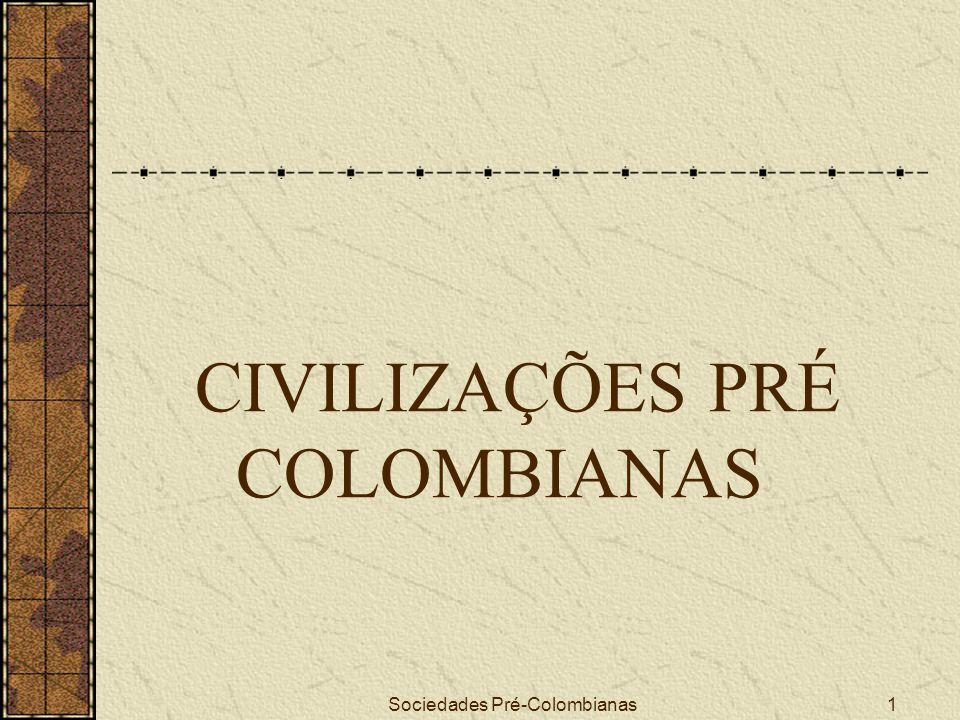 CIVILIZAÇÕES PRÉ COLOMBIANAS