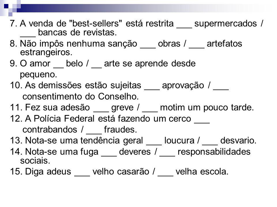 7. A venda de best-sellers está restrita ___ supermercados / ___ bancas de revistas.