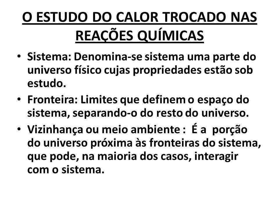 O ESTUDO DO CALOR TROCADO NAS REAÇÕES QUÍMICAS
