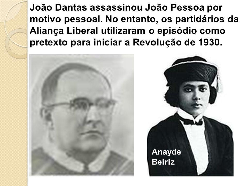 João Dantas assassinou João Pessoa por motivo pessoal