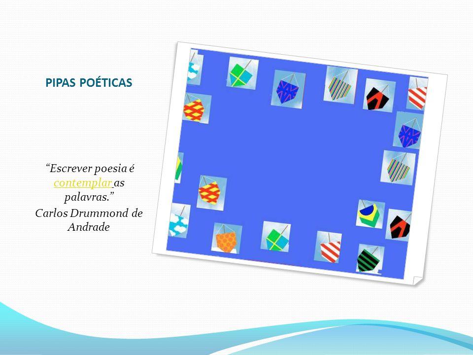 PIPAS POÉTICAS Carlos Drummond de Andrade