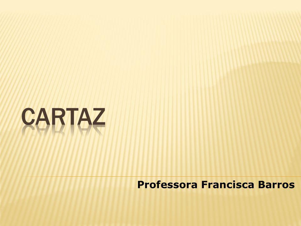 CARTAZ Professora Francisca Barros
