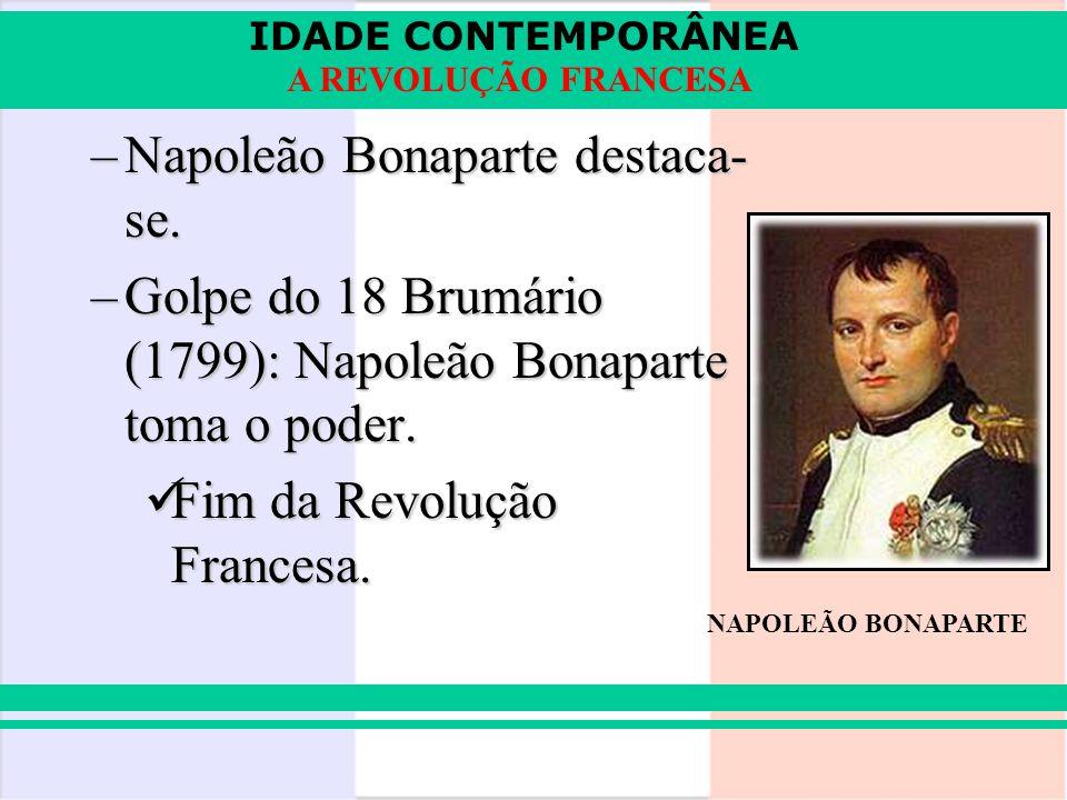 Napoleão Bonaparte destaca-se.