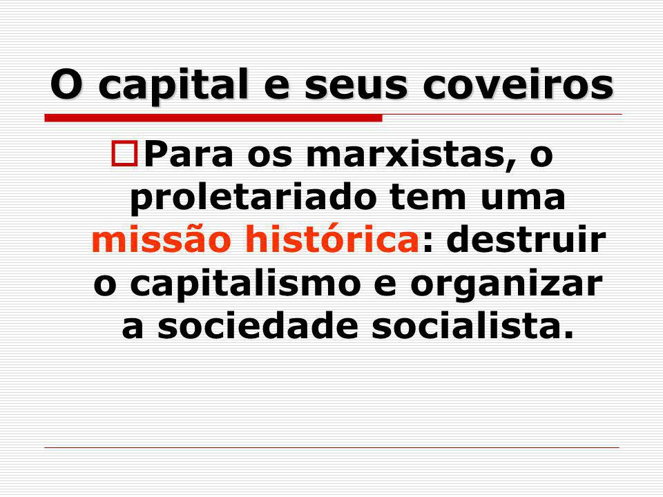 O capital e seus coveiros