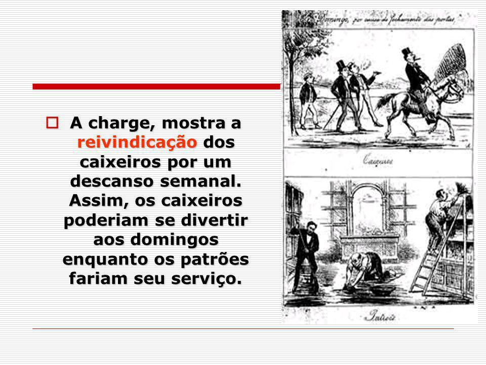 A charge, mostra a reivindicação dos caixeiros por um descanso semanal