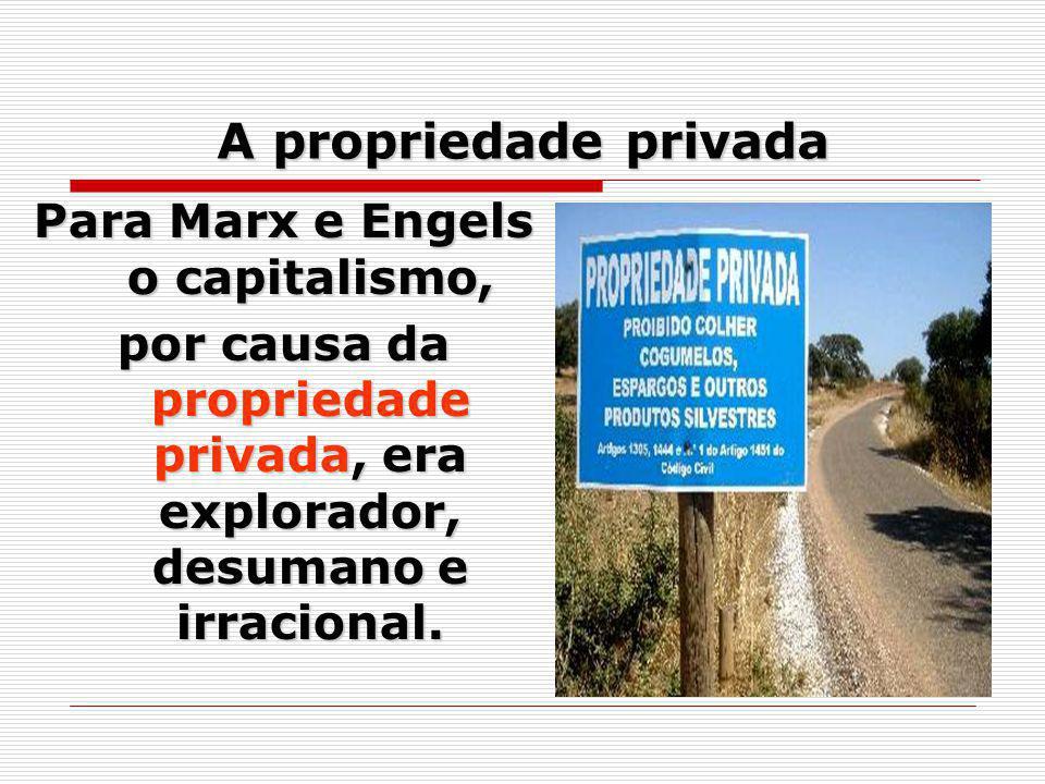 Para Marx e Engels o capitalismo,