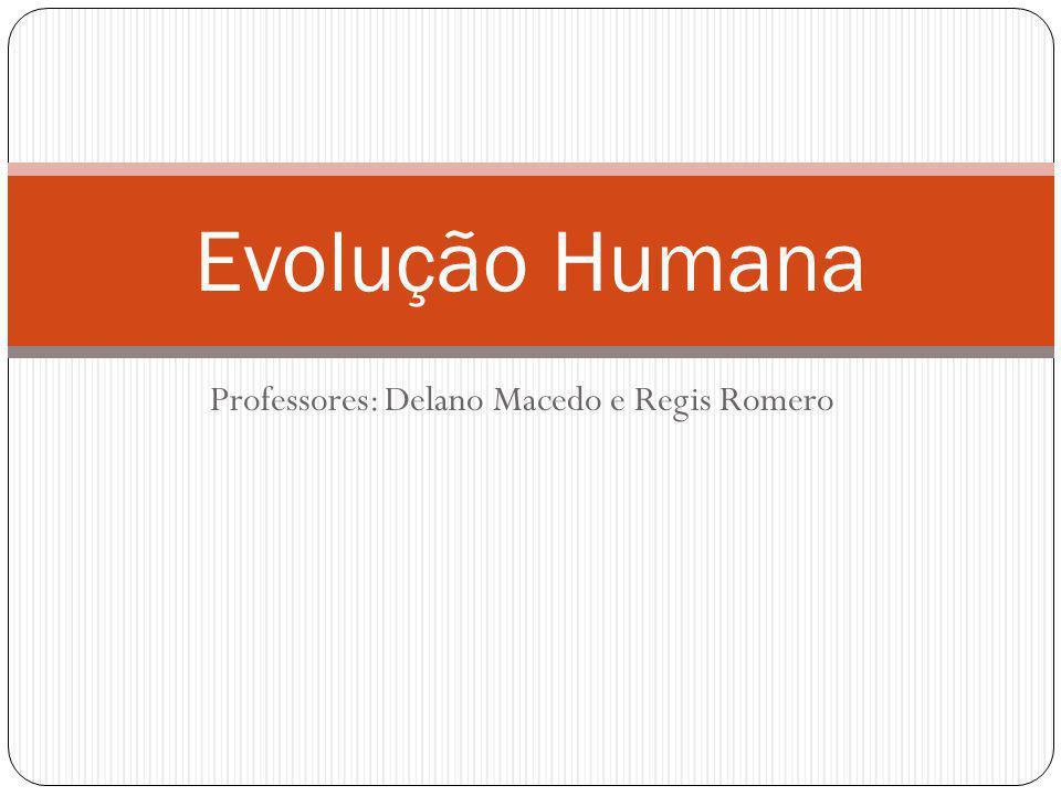 Professores: Delano Macedo e Regis Romero