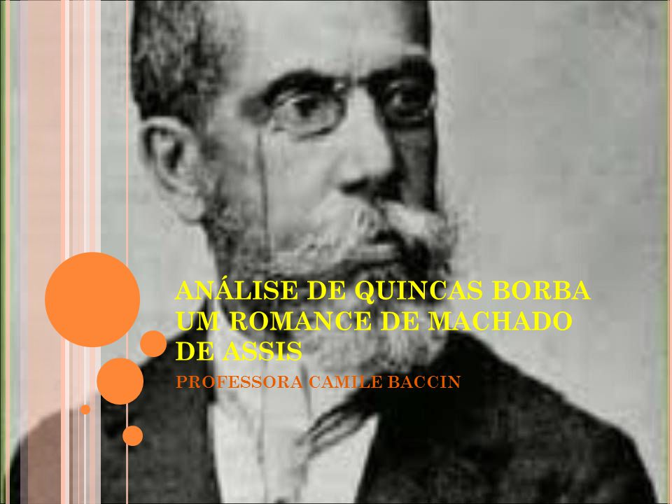 ANÁLISE DE QUINCAS BORBA UM ROMANCE DE MACHADO DE ASSIS