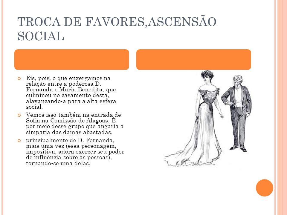 TROCA DE FAVORES,ASCENSÃO SOCIAL