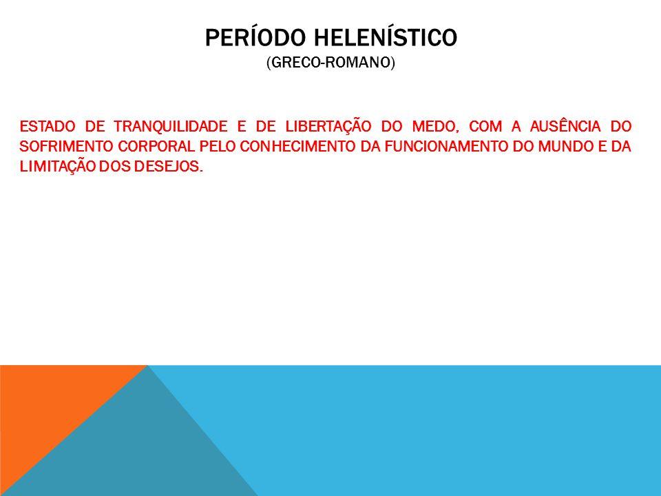 PERÍODO HELENÍSTICO (GRECO-ROMANO)