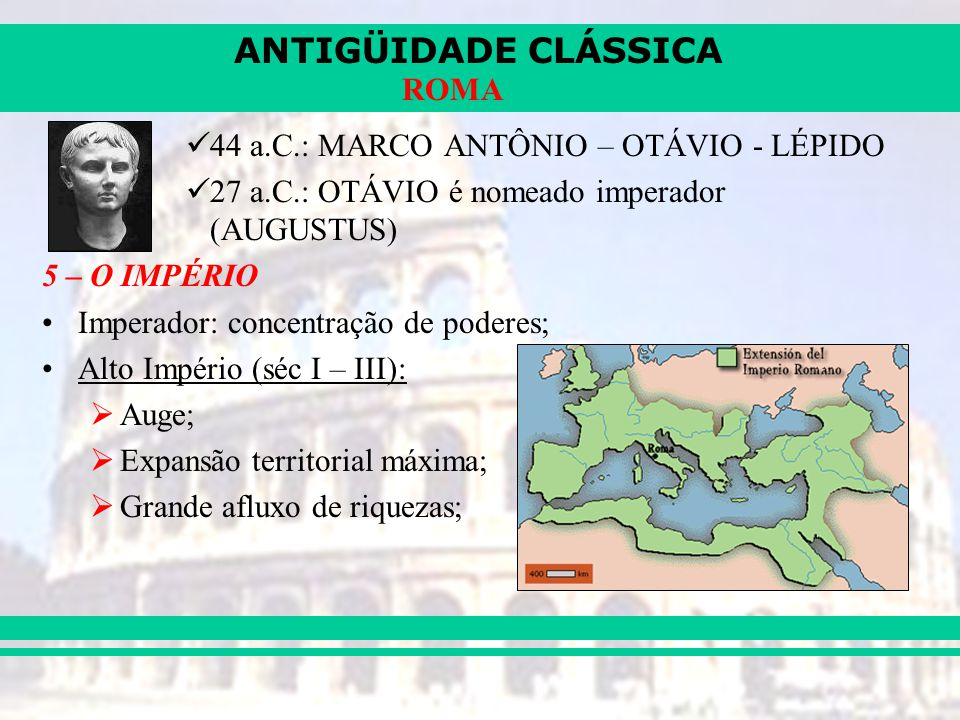 44 a.C.: MARCO ANTÔNIO – OTÁVIO - LÉPIDO