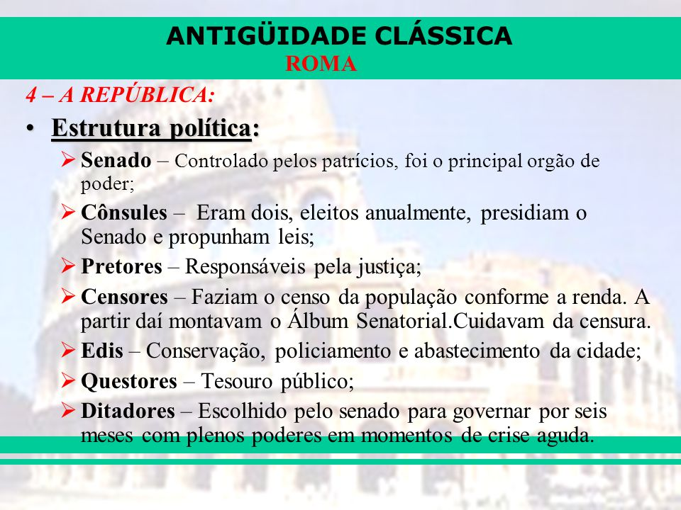Estrutura política: 4 – A REPÚBLICA:
