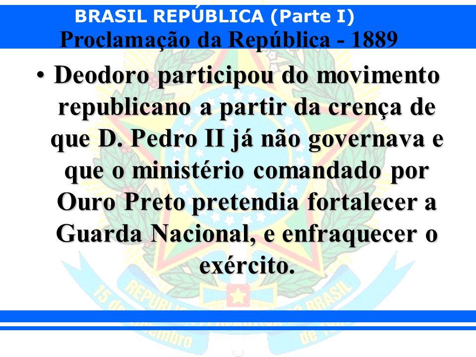Deodoro participou do movimento republicano a partir da crença de que D.