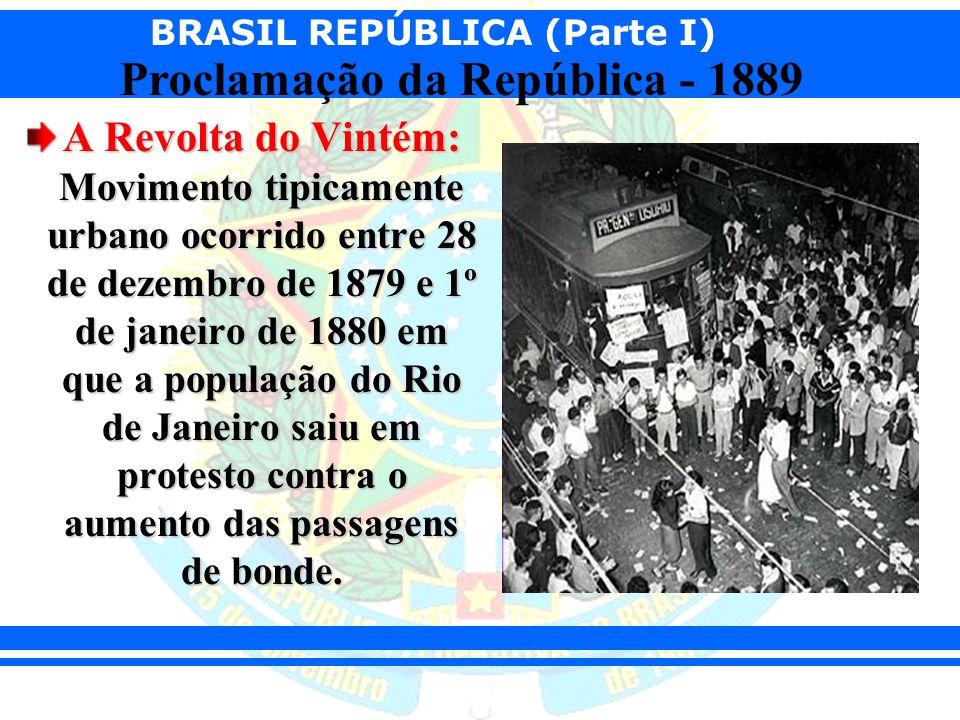 A Revolta do Vintém: Movimento tipicamente urbano ocorrido entre 28 de dezembro de 1879 e 1º de janeiro de 1880 em que a população do Rio de Janeiro saiu em protesto contra o aumento das passagens de bonde.