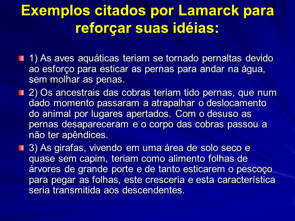Exemplos citados por Lamarck para reforçar suas idéias: