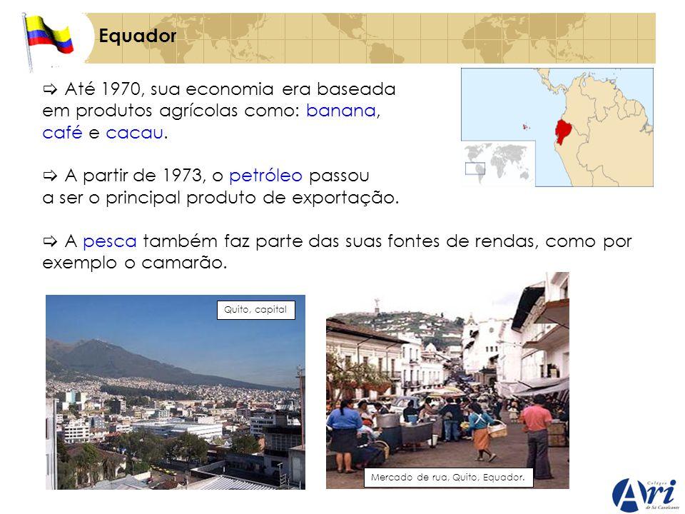 Equador Até 1970, sua economia era baseada