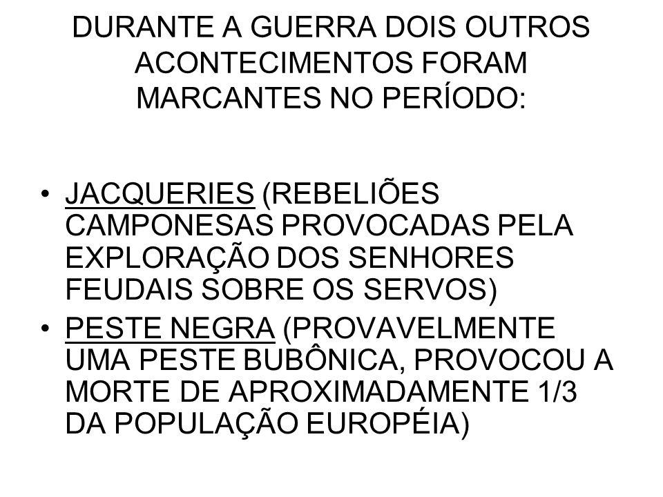 DURANTE A GUERRA DOIS OUTROS ACONTECIMENTOS FORAM MARCANTES NO PERÍODO: