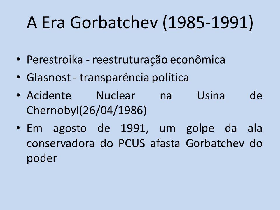 A Era Gorbatchev (1985-1991) Perestroika - reestruturação econômica