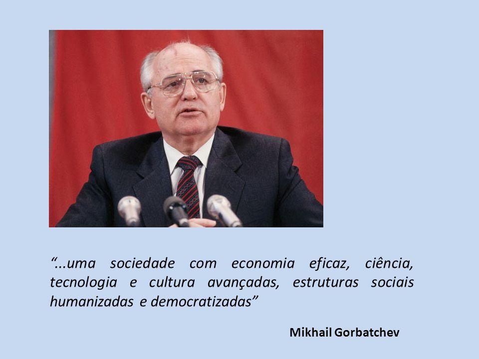 ...uma sociedade com economia eficaz, ciência, tecnologia e cultura avançadas, estruturas sociais humanizadas e democratizadas