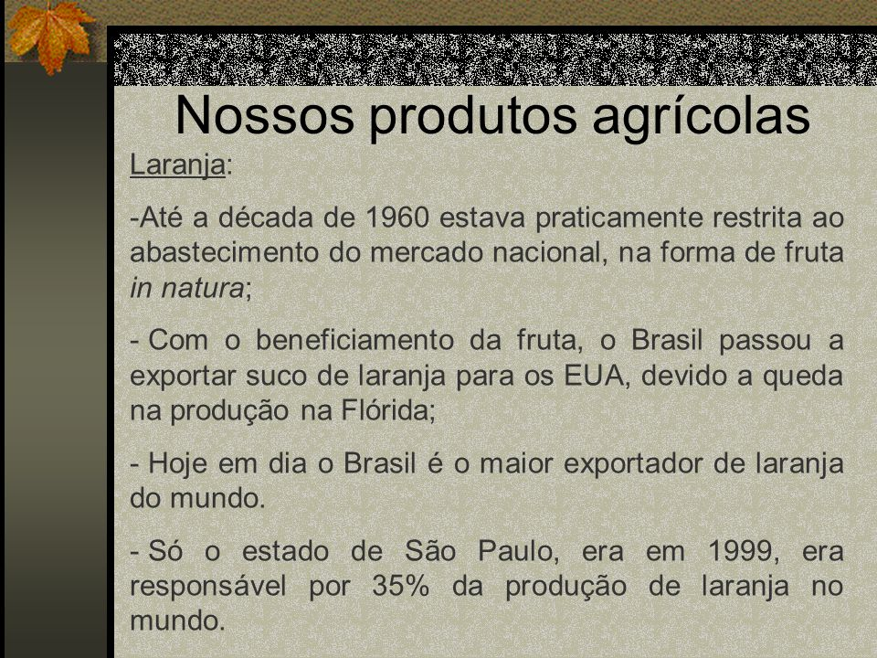 Nossos produtos agrícolas