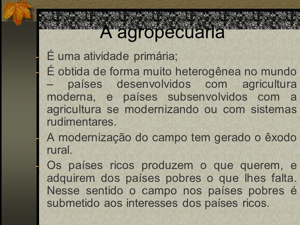 A agropecuária É uma atividade primária;