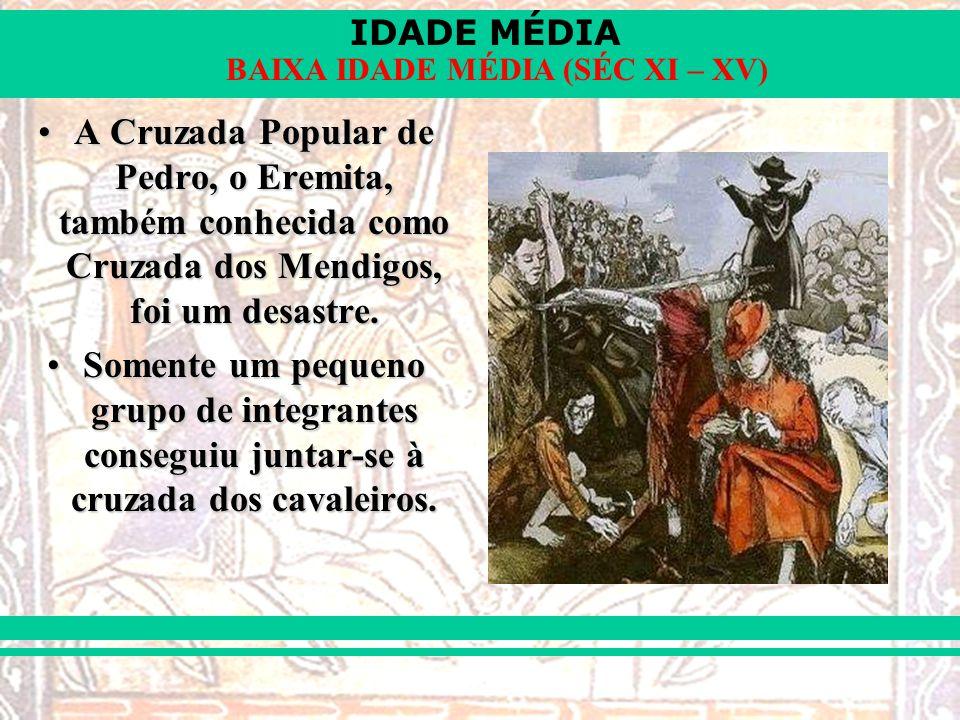 A Cruzada Popular de Pedro, o Eremita, também conhecida como Cruzada dos Mendigos, foi um desastre.