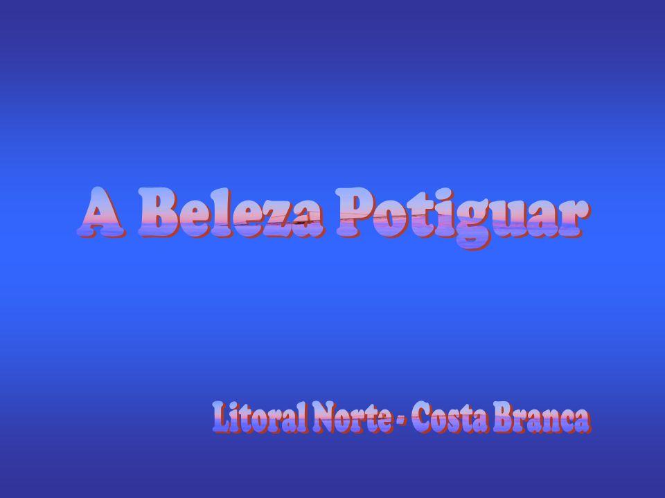 Litoral Norte - Costa Branca