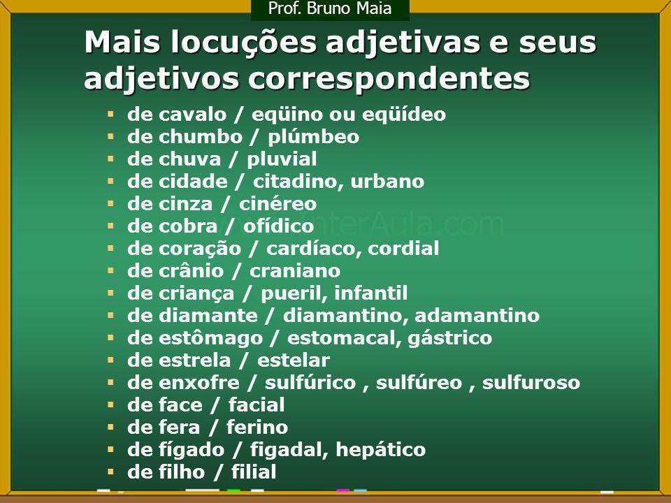 Mais locuções adjetivas e seus adjetivos correspondentes