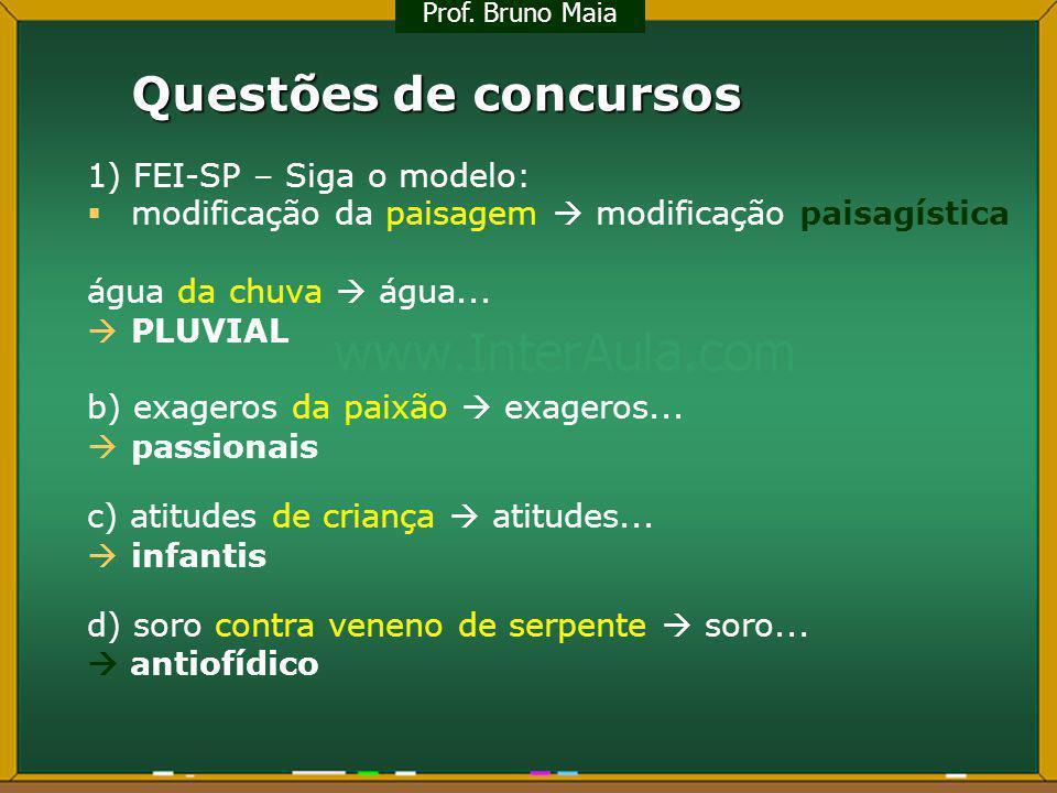 Questões de concursos 1) FEI-SP – Siga o modelo: