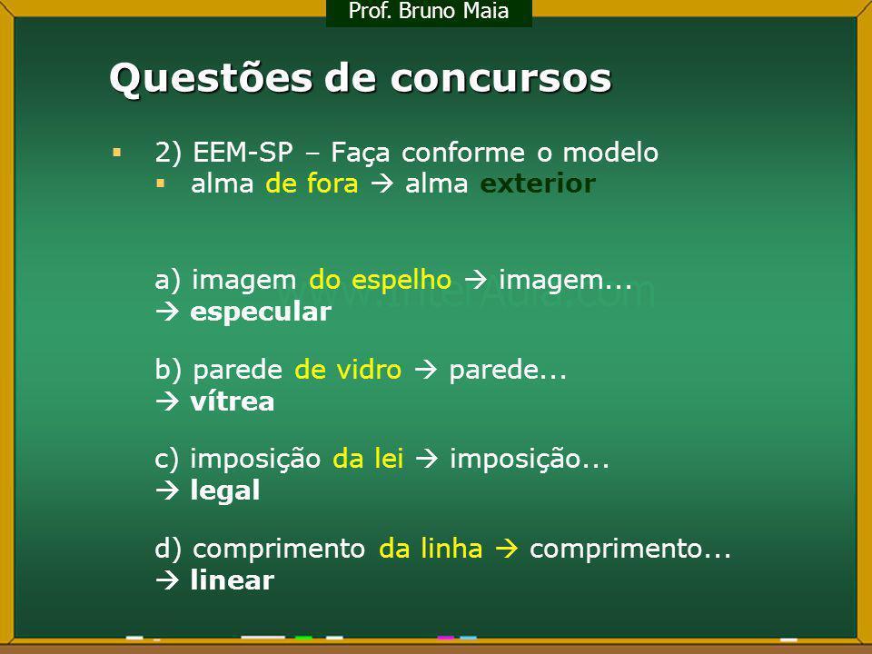 Questões de concursos 2) EEM-SP – Faça conforme o modelo