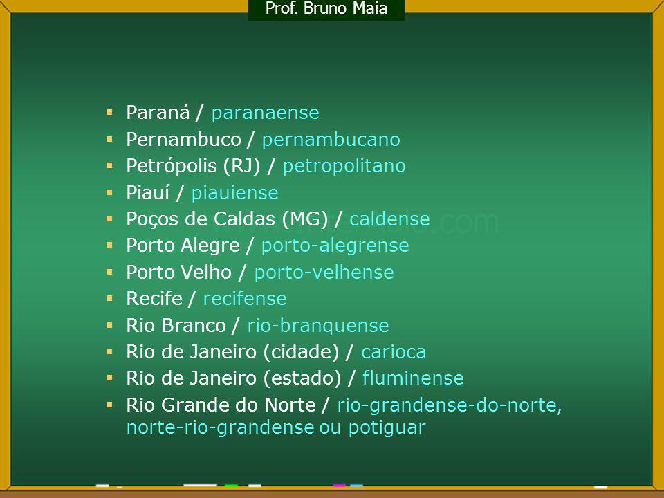 Pernambuco / pernambucano Petrópolis (RJ) / petropolitano