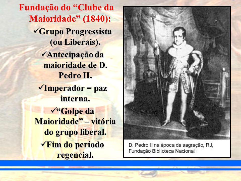 Fundação do Clube da Maioridade (1840):