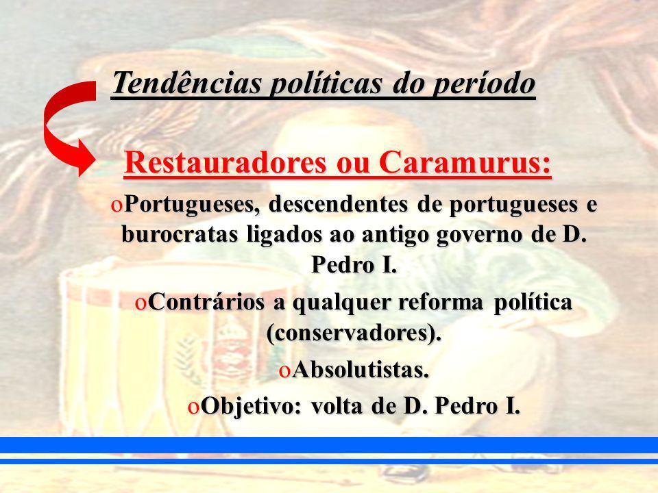 Tendências políticas do período Restauradores ou Caramurus: