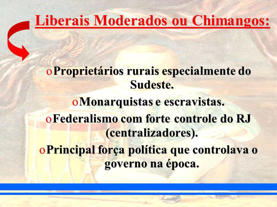 Liberais Moderados ou Chimangos: