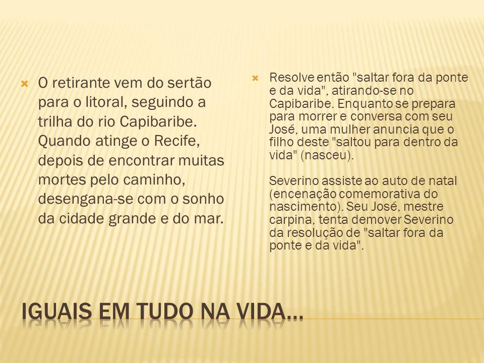 O retirante vem do sertão para o litoral, seguindo a trilha do rio Capibaribe. Quando atinge o Recife, depois de encontrar muitas mortes pelo caminho, desengana-se com o sonho da cidade grande e do mar.