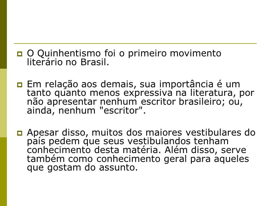 O Quinhentismo foi o primeiro movimento literário no Brasil.