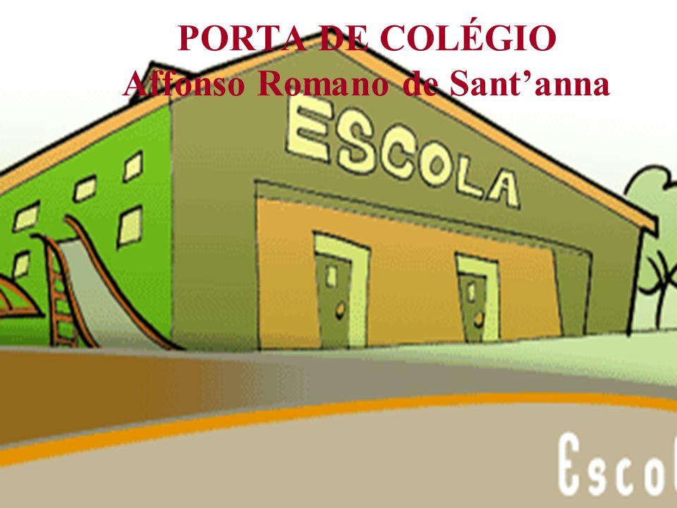 PORTA DE COLÉGIO Affonso Romano de Sant'anna
