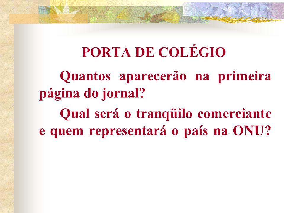 PORTA DE COLÉGIO Quantos aparecerão na primeira página do jornal.